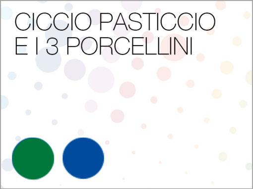 CICCIO PASTICCIO E I 3 PORCELLINI SCUOLA PRIMARIA