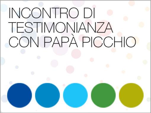 INCONTRO DI TESTIMONIANZA CON PAPÀ PICCHIO