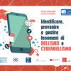 Identificare, prevenire e gestire fenomeni di BULLISMO e CYBERBULLISMO – Corso con Certificazione